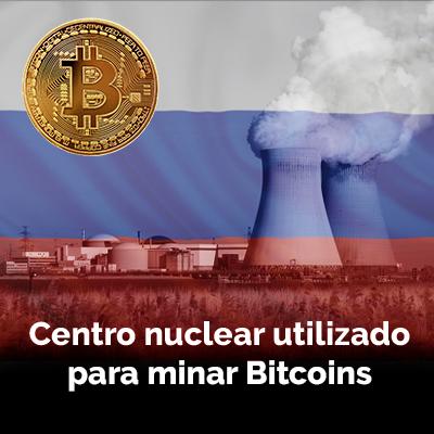 Centro Nuclear utilizado para minar Bitcoins